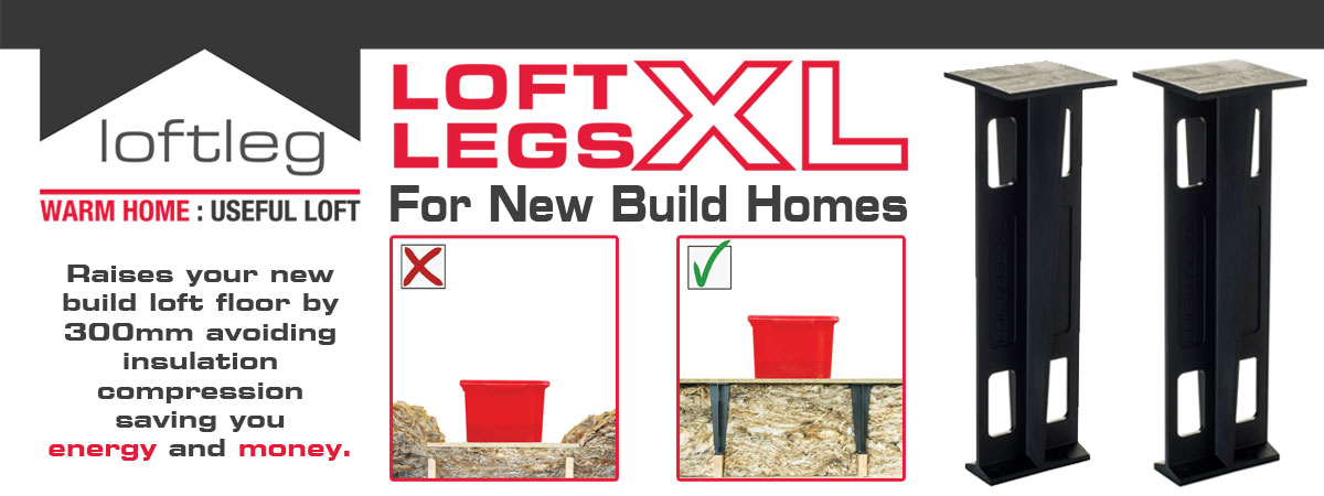 Loft Leg XL For New Build Homes